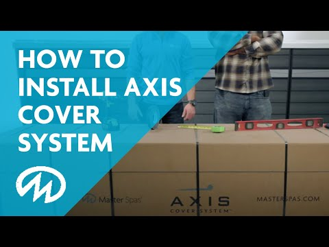 HOW TO ... Install the Axis Cover System