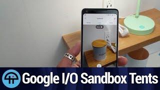 Google I/O Tech from the Sandbox Tents