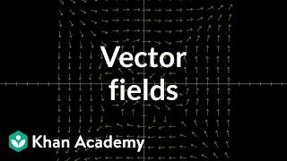 Vector fields, introduction | Multivariable calculus | Khan Academy