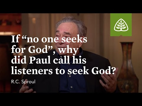 """If """"no one seeks for God,"""" why did Paul call his listeners to seek God?"""