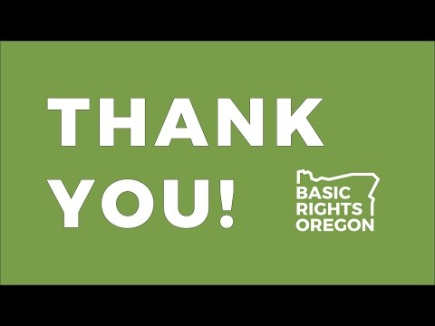 Thank You Basic Rights Oregon Family!