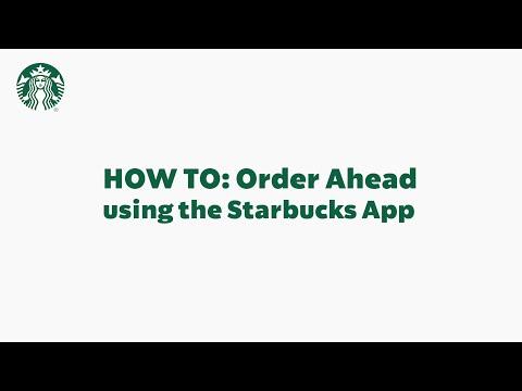 Starbucks App Basics: How To Order Ahead (StarbucksCare)