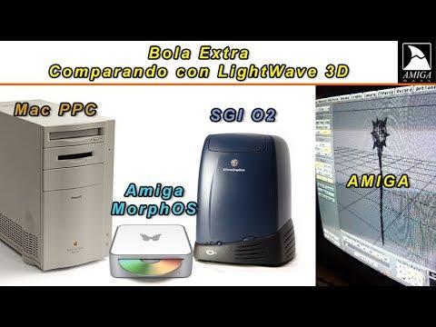 Bola Extra - Comparando el LightWave 3D en Amiga, SGI, PowerMac y MorphOS