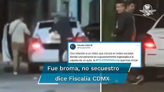 Tras video viral, Fiscalía de la CDMX dice que supuesto secuestro se trató de una broma