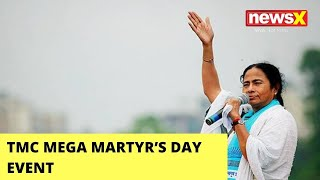 TMC Mega Martyr's Day Event   BJP To Project Workers' Killing   NewsX - NEWSXLIVE