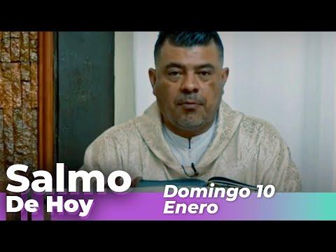 Salmo De Hoy, Domingo 10 De Enero – Cosmovision