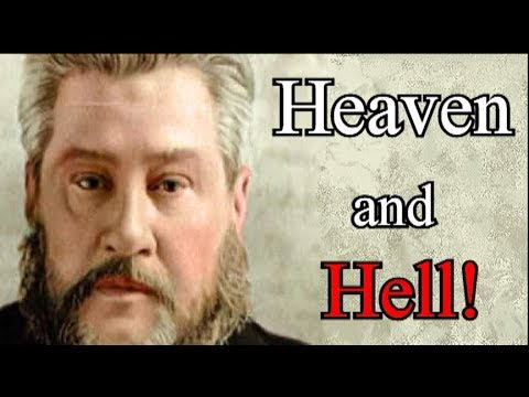 Heaven and Hell! - Charles Spurgeon Sermon