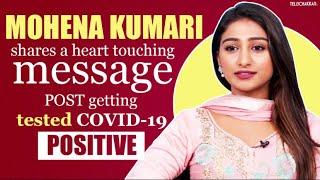 Mohena shares a heartfelt message post getting TESTED corona POSITIVE | Details inside |TellyChakkar - TELLYCHAKKAR