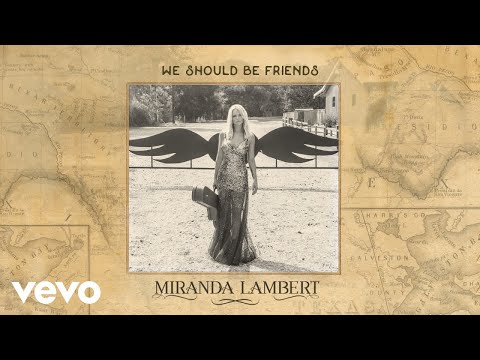 connectYoutube - Miranda Lambert - We Should Be Friends (Audio)