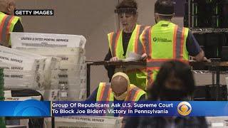 Group Republicans Asks U.S. Supreme Court To Block Joe Biden's Pennsylvania Victory