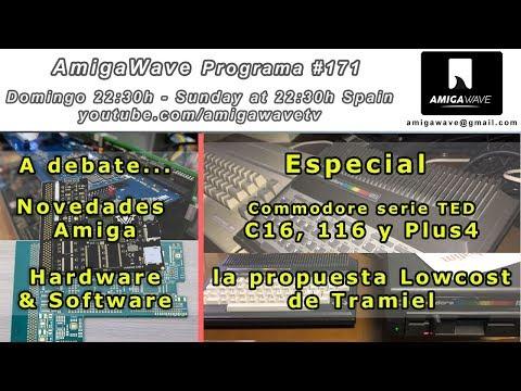AmigaWave #171 - Debate sobre novedades Amiga, revisando los Commodore 16, 116 y Plus4.