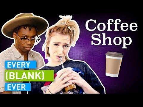 Every Coffee Shop Ever