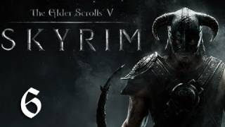 Skyrim Walkthrough - Part 6