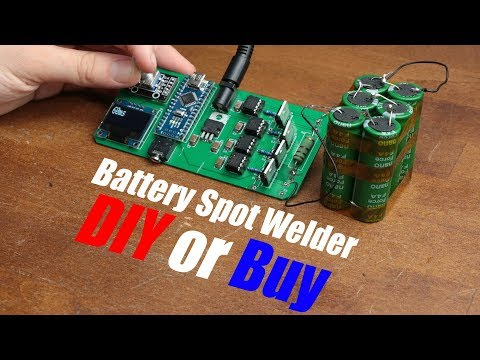 Battery Spot Welder (CD Welder) || DIY or Buy