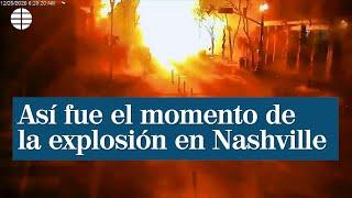 Así fue el momento de la explosión en Nashville