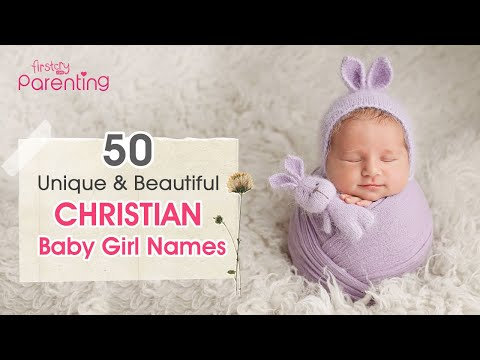 50 Beautiful Christian Baby Girl Names With Meanings (From A to Z)