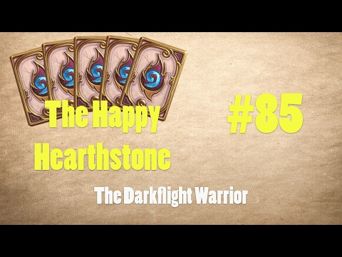 The Happy Hearthstone 85 - The Darkflight Warrior