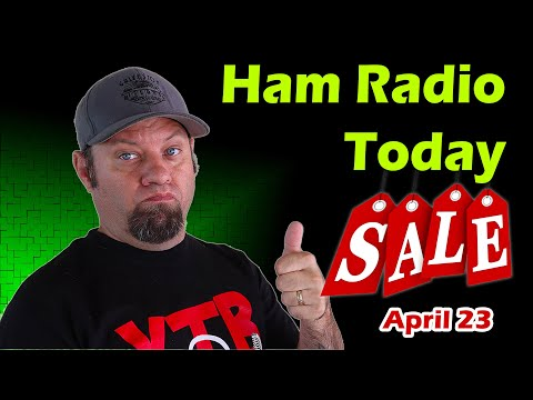 Ham Radio Today - Shopping Deals and Events for April 23rd