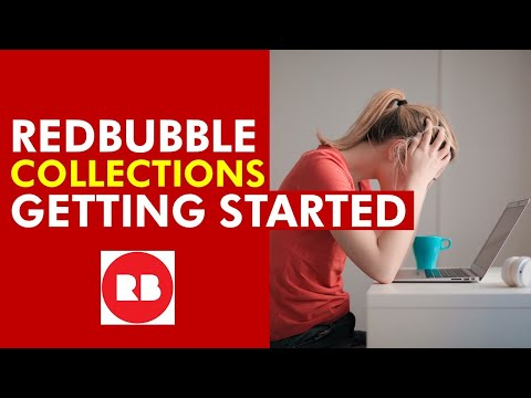 Redbubble COLLECTIONS – Tutorial For Beginners
