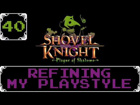 Refining My Playstyle   Shovel Knight: Treasure Trove Let s Play [Part 40]