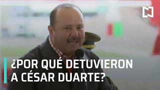 ¿Por qué detuvieron a César Duarte - Las Noticias