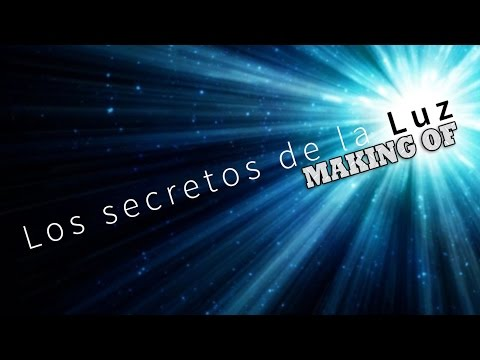 Los Secretos de la Luz (making of)