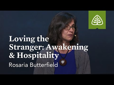 Rosaria Butterfield: Loving the Stranger: Awakening & Hospitality