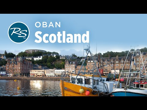 Oban, Scotland: Gateway to the Scottish Isles – Rick Steves' Europe Travel Guide – Travel Bite