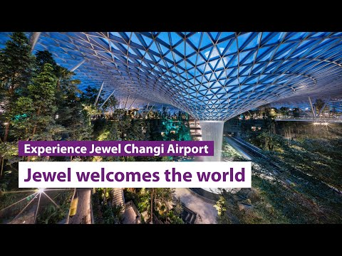 Jewel Changi Airport Welcomes The World