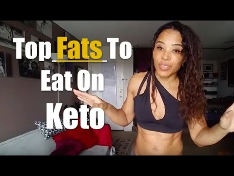 TOP FATS TO EAT ON THE KETOGENIC DIET: That will help you adapt!