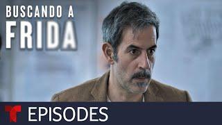 Buscando a Frida | Episode 54 | Telemundo English