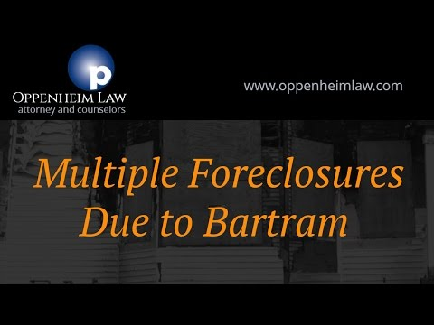 Facing Re-Foreclosures Due to Bartram