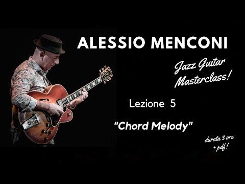 """Masterclass di chitarra jazz di Alessio Menconi 5 """"Chord Melody"""" - breve estratto"""