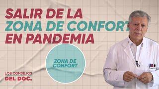 PANDEMIA: ¿Cómo SALIMOS de la ZONA de CONFORT #LosConsejosDelDoc