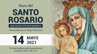 14| Mayo | 2021 - Rezo del Santo Rosario para pedir por el fin de la pandemia