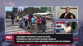 ANTE INACCIÓN DEL GOBIERNO, Arzobispo José Eguren Anselmi organiza colecta para planta de oxígeno