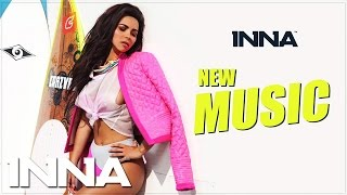 INNA – New Music Preview!