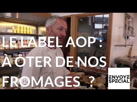 nouvel ordre mondial | Envoyé spécial. Le label AOP, une étiquette à ôter de nos fromages ? 12 octobre 2017 (France 2)