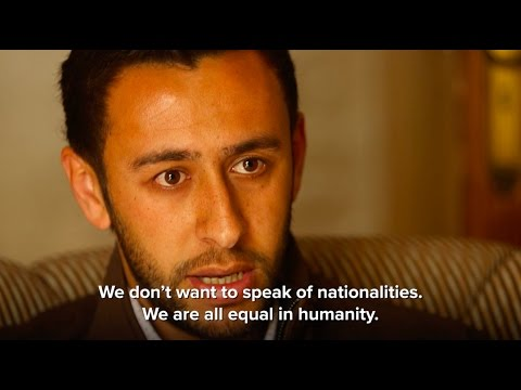 """""""We don't want to speak of nationalities, we are all equal in humanity."""""""