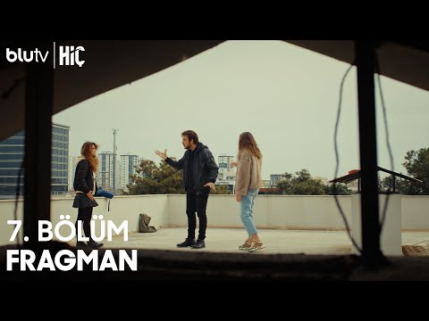 Hiç | 7. Bölüm Fragman