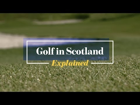 Golf in Scotland: Explained