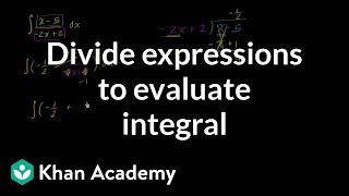 Dividing expressions to evaluate integral