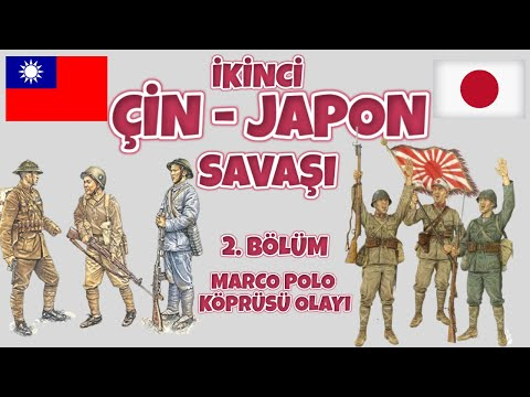 ÇİN – JAPON SAVAŞI I 2. BÖLÜM I MARCO POLO KÖPRÜSÜ OLAYI