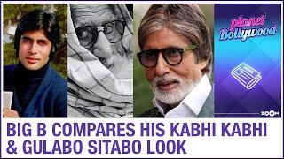 Amitabh Bachchan's HILARIOUS post comparing his 'Kabhi Kabhi' look with Gulabo Sitabo look - ZOOMDEKHO