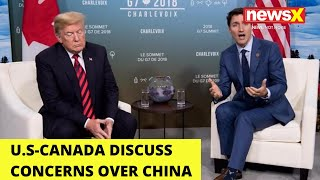 U.S-Canada discuss 'shared concerns' on China | NewsX - NEWSXLIVE