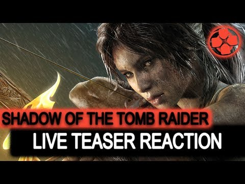 Shadow of the Tomb Raider | Teaser Reveal | Live Reaction | The Origin Story Continues