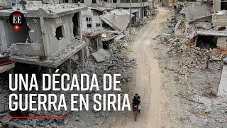 La guerra en Siria entra en su décimo año sin salida a la vista - El Espectador
