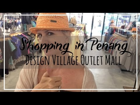 Cheap & Cheerful Shopping! Design Village Penang in Malaysia, Best & Biggest Outlet Mall