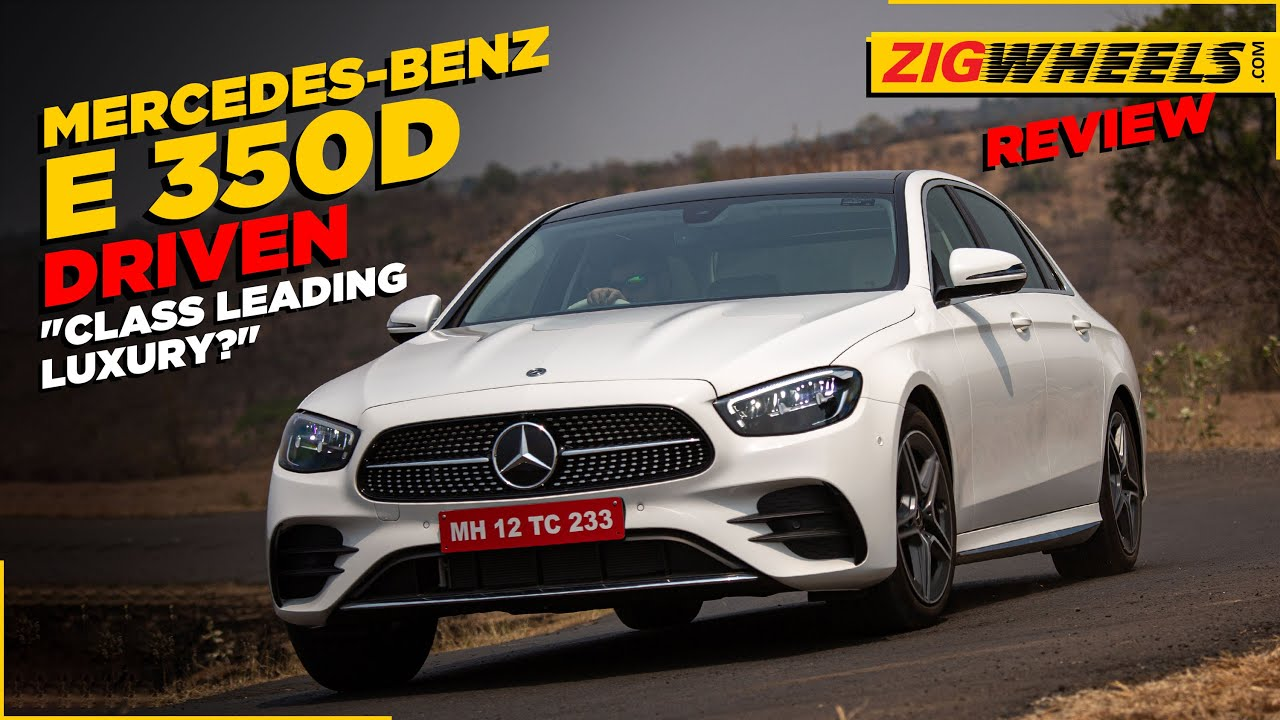 Mercedes-Benz E 350d Driven | Still Top Of The Class? | ZigWheels.com