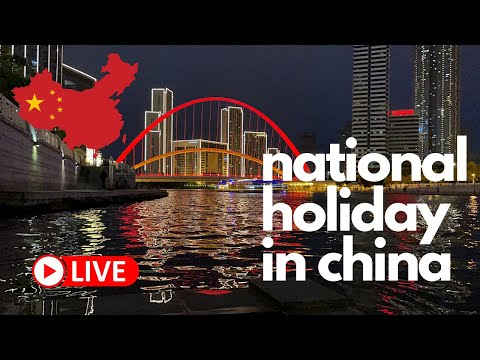 🔴 Celebrating the National Holiday in China (Tianjin)